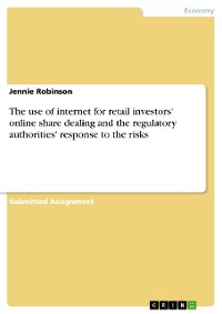 Cover The use of internet for retail investors' online share dealing and the regulatory authorities' response to the risks