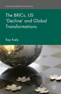 Cover The BRICs, US 'Decline' and Global Transformations