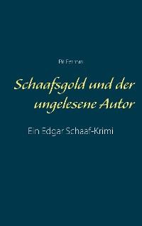 Cover Schaafsgold und der ungelesene Autor