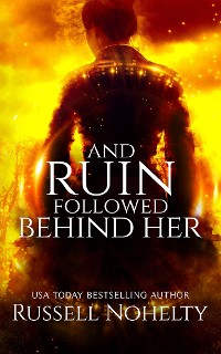 Cover And Ruin Followed Behind Her