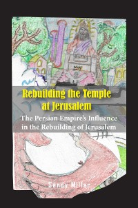 Cover REBUILDING THE TEMPLE AT JERUSALEM
