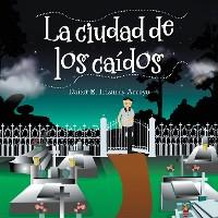 Cover La Ciudad De Los Caídos