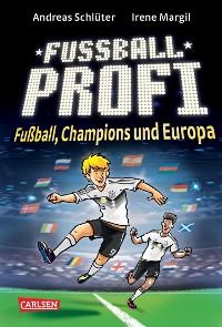 Cover Fußballprofi 4: Fußballprofi - Fußball, Champions und Europa