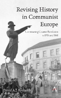 Cover Revising History in Communist Europe
