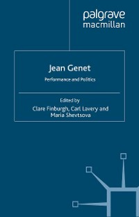 Cover Jean Genet: Performance and Politics