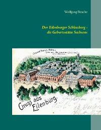 Cover Der Eilenburger Schlossberg - die Geburtsstätte Sachsens