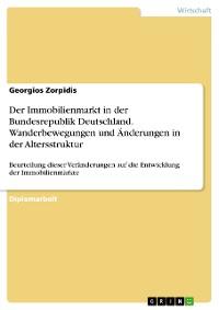 Cover Der Immobilienmarkt in der Bundesrepublik Deutschland. Wanderbewegungen und Änderungen in der Altersstruktur