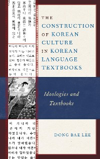 Cover The Construction of Korean Culture in Korean Language Textbooks