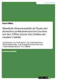 Cover Männliche Homosexualität als Thema der deutschen problemorientierten Literatur seit den 1950er Jahren. Der Einfluss des sozialen Umfelds