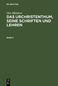 Cover Otto Pfleiderer: Das Urchristenthum, seine Schriften und Lehren. Band 2