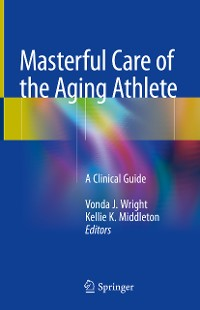Cover Masterful Care of the Aging Athlete