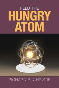 Cover Feed the Hungry Atom