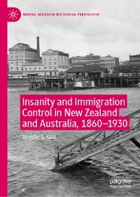 Cover Insanity and Immigration Control in New Zealand and Australia, 1860–1930