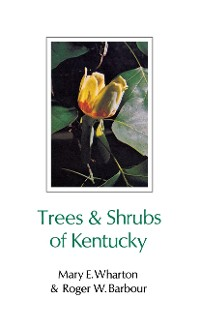 Cover Trees and Shrubs of Kentucky