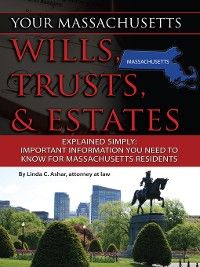 Cover Your Massachusetts Wills, Trusts, & Estates Explained Simply