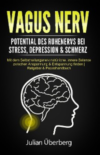 Cover VAGUS NERV - Potential des Ruhenervs bei Stress, Depression & Schmerz