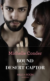 Cover Bound To Her Desert Captor (Mills & Boon Modern) (Conveniently Wed!, Book 7)