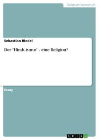 """Cover Der """"Hinduismus"""" - eine Religion?"""