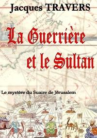Cover La Guerrière et le Sultan