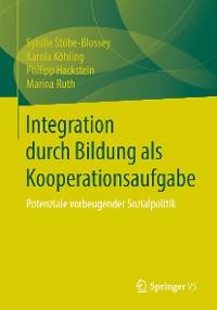 Cover Integration durch Bildung als Kooperationsaufgabe