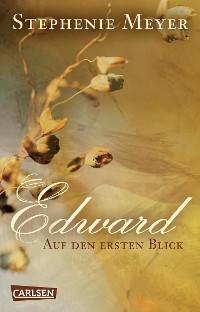 Cover Edward - Auf den ersten Blick (Bella und Edward )