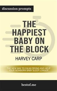 """Cover Summary: """"The Happiest Baby on the Block: The New Way to Calm Crying and Help Your Newborn Baby Sleep Longer""""  by Harvey Karp 