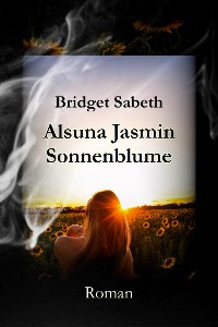 Cover Alsuna Jasmin - Sonnenblume