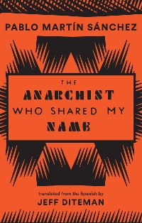 Cover The Anarchist Who Shared My Name