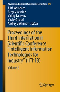 "Cover Proceedings of the Third International Scientific Conference ""Intelligent Information Technologies for Industry"" (IITI'18)"