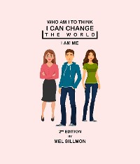 Cover Who Am I To Think That I Can Change The World