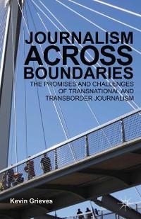 Cover Journalism Across Boundaries