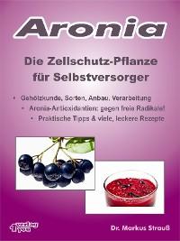 Cover Aronia. Die Zellschutz-Pflanze für Selbstversorger.
