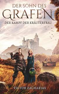 Cover Der Sohn des Grafen: Der Kampf der Kräuterfrau