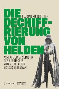 Cover Die Dechiffrierung von Helden