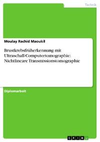 Cover Brustkrebsfrüherkennung mit Ultraschall-Computertomographie: Nichtlineare Transmissionstomographie