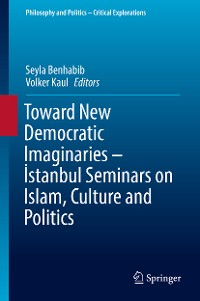 Cover Toward New Democratic Imaginaries - İstanbul Seminars on Islam, Culture and Politics