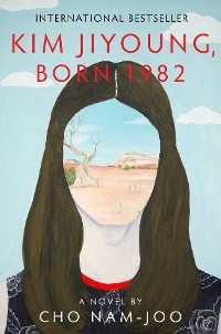 Cover Kim Jiyoung, Born 1982: A Novel