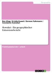 Cover Slowakei - Ein geographischer Exkursionsbericht