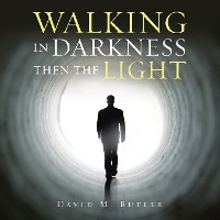 Cover Walking in Darkness Then the Light