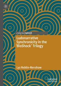 Cover Ludonarrative Synchronicity in the 'BioShock' Trilogy