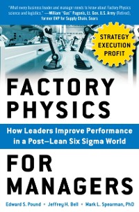Cover Factory Physics for Managers: How Leaders Improve Performance in a Post-Lean Six Sigma World