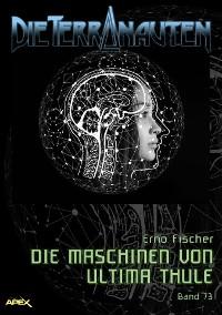 Cover DIE TERRANAUTEN, Band 73: DIE MASCHINEN VON ULTIMA THULE