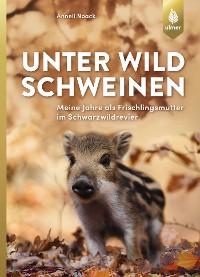 Cover Unter Wildschweinen