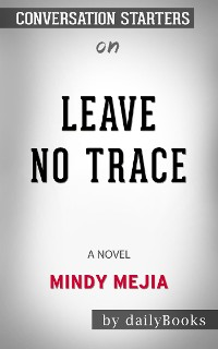 Cover Leave No Trace: A Novel​​​​​​​ by Mindy Mejia​​​​​​​ | Conversation Starters