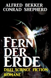 Cover Fern der Erde: Drei Science Fiction Romane
