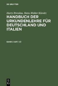 Cover Harry Bresslau; Hans-Walter Klewitz: Handbuch der Urkundenlehre für Deutschland und Italien. Band 2, Abt. 1/2