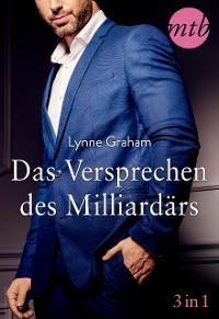 Cover Das Versprechen des Milliardärs (3in1)