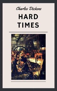 Cover Charles Dickens: Hard Times (English Edition)