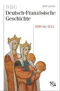 Cover WBG Deutsch-Französische Geschichte Bd. I