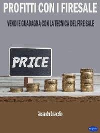 Cover Profitti con i Fire Sale